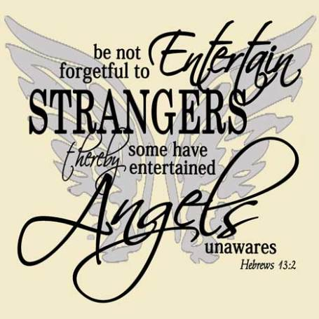 Entertain Strangers and Angels